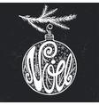 Noel Christmas in French on ball shapeChalkboard vector image