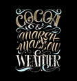hand drawing lettering phrase cocoa and vector image