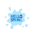 hello spring inscription on background rain vector image