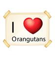 I love orangutan vector image vector image