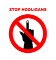 Sign Stop bullies hooligans Crossed out Red vector image