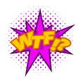 wtf lettering aggressive abbreviation icon vector image