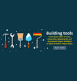 building tools banner horizontal concept vector image