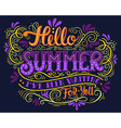 Hello summer I have been wating for you Hand drawn vector image vector image