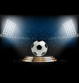 round podium with soccer ball football pedestal vector image
