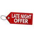 late night offer label or price tag vector image