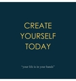 Create yourself today vector image