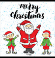 merry chistmas lettering hand drawn with santa vector image