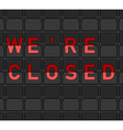 We Are Closed Flip Board vector image