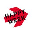 happy week rubber stamp vector image