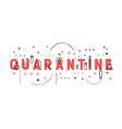Medicine concept quarantine vector image