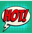 Hot comic book bubble text retro style vector image