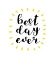 Best day ever Brush lettering vector image