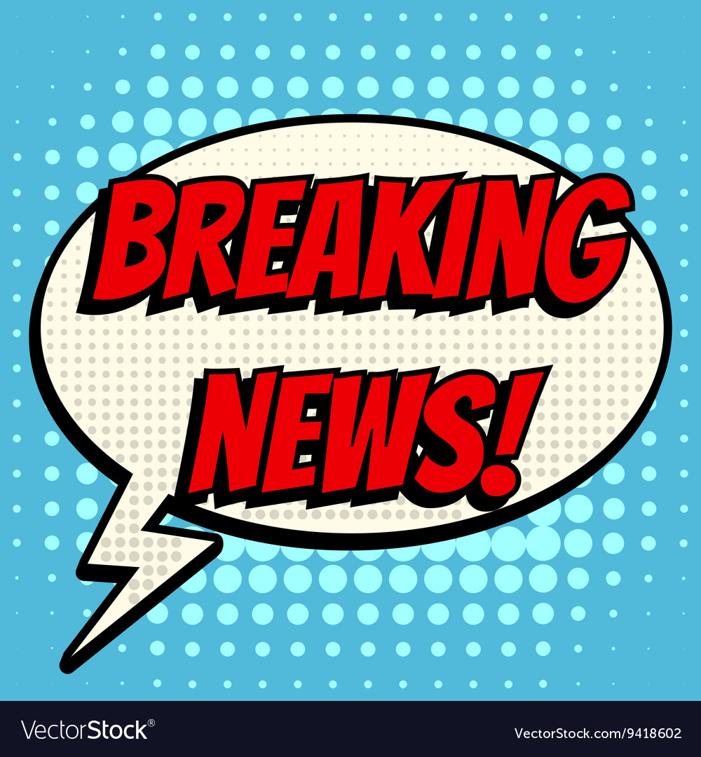 Breaking news comic book bubble text retro style vector