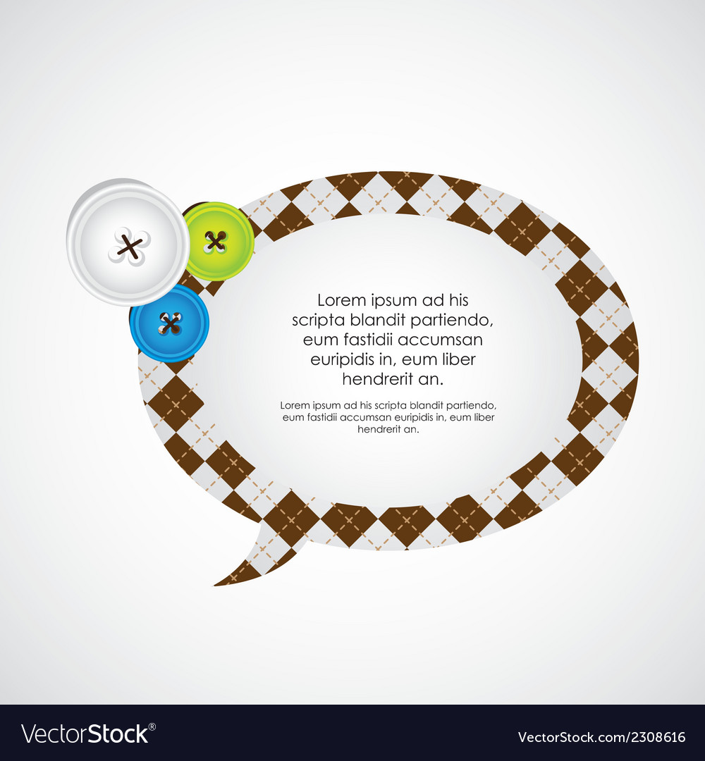 Clothing buttons and balloon text lustration vector