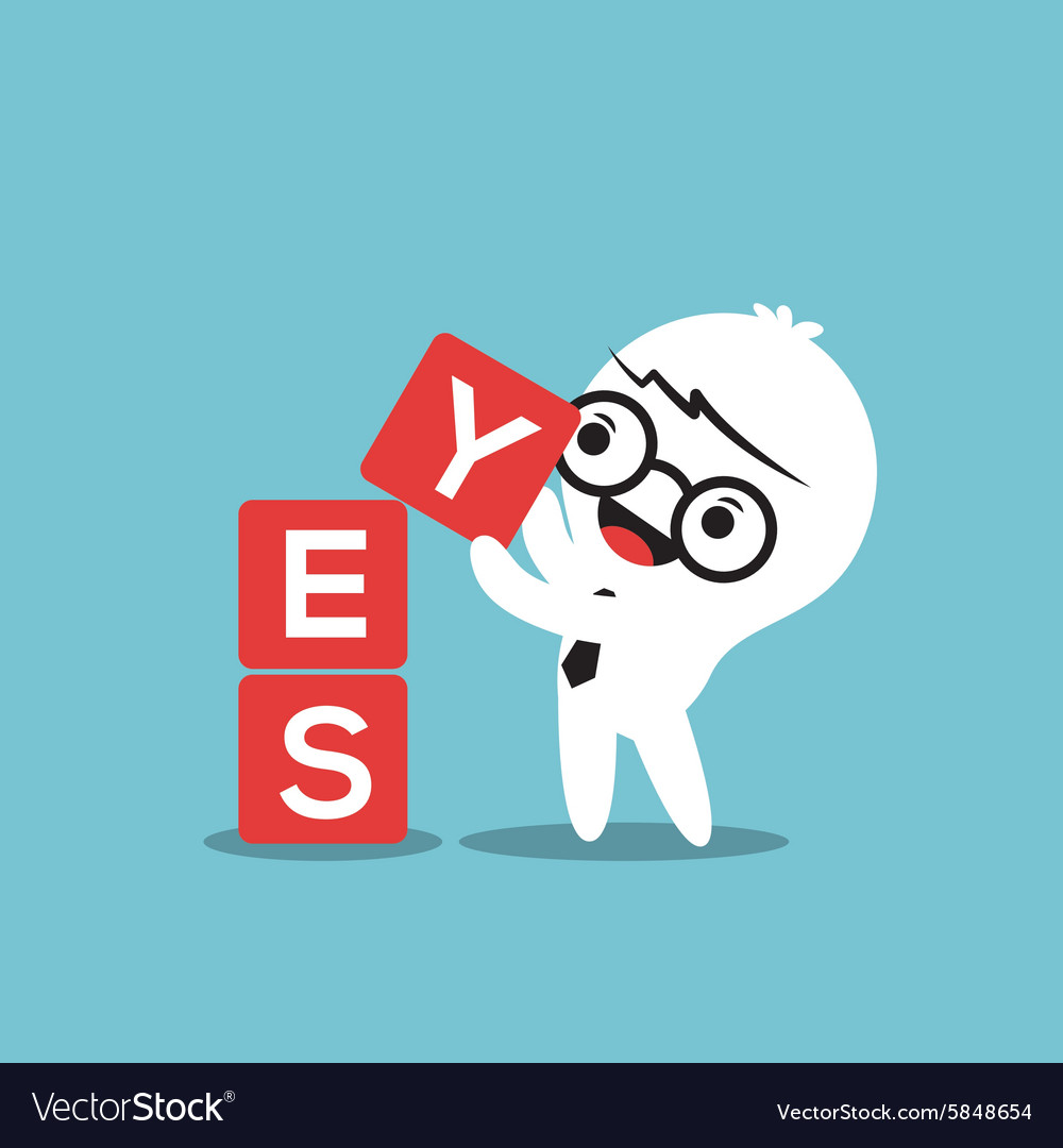 Businessman with yes word in block vector