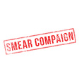 Smear Compaign red rubber stamp on white vector image
