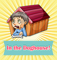 Old saying in the doghouse vector image