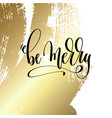 be merry - hand lettering quote to winter holiday vector image