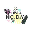have a nice day stylish poster trendy graphics vector image