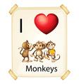 I love monkeys vector image vector image