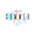 hello summer stylish poster trendy graphics vector image