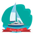 racing yacht with sails drifting in sea vector image