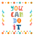 You can do it text with colorful design elements vector image