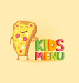 kids menu funny 3d sign with pizza characters vector image