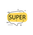 outline speech bubble with super phrase vector image