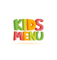 kids menu funny 3d sign vector image