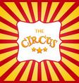 Classic circus poster design template Circus vector image