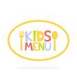 Kids menu ellipse label template vector image