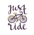 hand drawn with bicycle and stylish phrase - just vector image