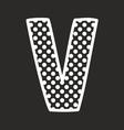 V alphabet letter with white polka dots on black vector image