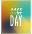 Have a nice day typographic design vector image vector image