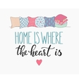 Home is where the heart is lettering vector image