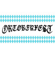 oktoberfest gothic calligraphy for beer festival vector image