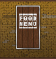 food menu old brick wall wood sheet vector image