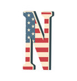 capital 3d letter n with american flag texture vector image