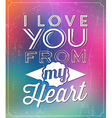 Romantic Typographic Valentines Day Quote vector image vector image