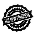 hot new products rubber stamp vector image