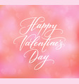 happy valentines day text on blurred background vector image