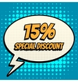 15 percent special discount comic book bubble text vector image