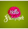 Hello summer lettering typography with red flower vector image