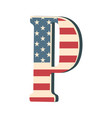 capital 3d letter p with american flag texture vector image
