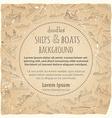 vintage marine vessels background vector image