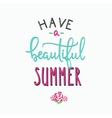 Have a beautiful summer typography vector image