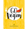 Go vegan restaurant menu poster design with fruit vector image