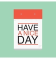 Have a nice day calendar vector image